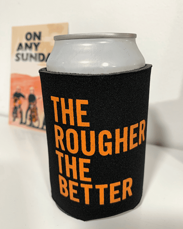 Can in Koozie - Rougher - On Any Sunday