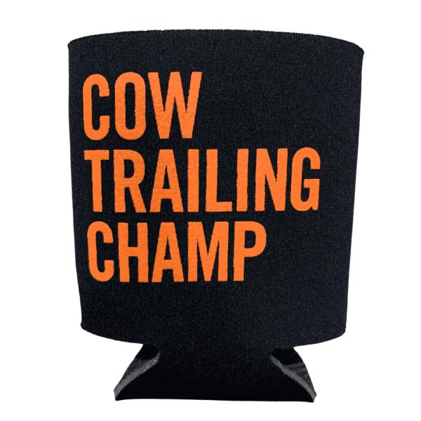 Koozie - Cow Trailing Champ - On Any Sunday